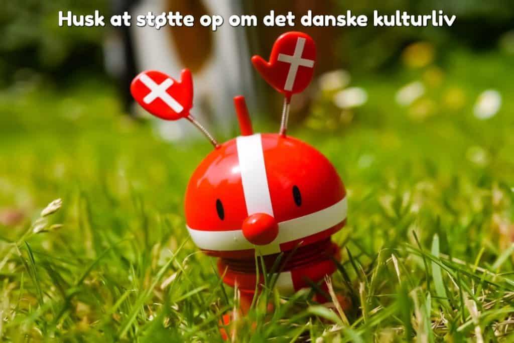 Husk at støtte op om det danske kulturliv